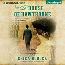 The House of Hawthorne (       UNABRIDGED) by Erika Robuck Narrated by Mary Robinette Kowal