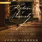 The Return of Moriarty: Sherlock Holmes' Nemesis Lives Again | [John Gardner]