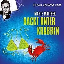 Nackt unter Krabben (Ein Heisterhoog-Roman 1) Hörbuch von Marie Matisek Gesprochen von: Oliver Kalkofe