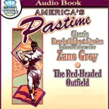 The Red-Headed Outfield (       UNABRIDGED) by Zane Grey Narrated by James Mio