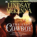 The Last Cowboy: Wyoming Series, Book 4 (       UNABRIDGED) by Lindsay McKenna Narrated by Anthony Haden Salerno