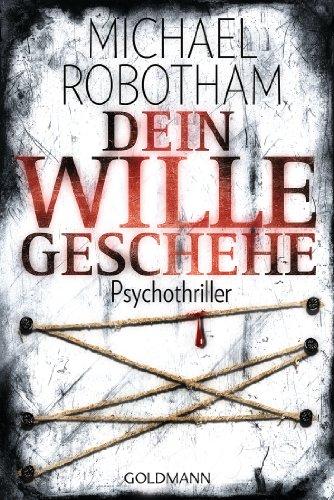 Dein Wille geschehe: Psychothriller (Joe O'Loughlin und Vincent Ruiz 4)