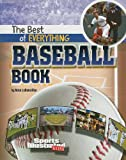 The Best of Everything Baseball Book (Sports Illustrated Kids: the All-Time Best of Sports)