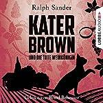 Kater Brown und die tote Weinkönigin (Ein Kater-Brown-Krimi 2) | Ralph Sander