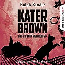 Kater Brown und die tote Weinkönigin (Ein Kater-Brown-Krimi 2) Hörbuch von Ralph Sander Gesprochen von: Bernd Reheuser