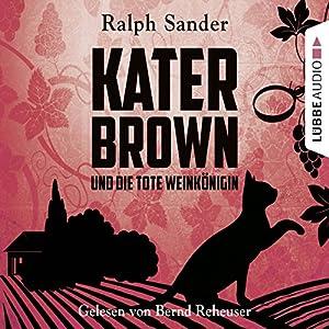 Kater Brown und die tote Weinkönigin (Ein Kater-Brown-Krimi 2) Audiobook