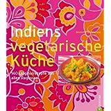 """Indiens vegetarische K�che: 140 Originalrezepte aus allen Regionenvon """"Monisha Bharadwaj"""""""