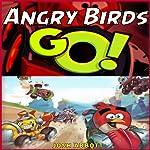 Angry Birds Go! Game Guide | Josh Abbott
