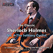 The Solitary Cyclist  by Sir Arthur Conan Doyle Narrated by Sir John Gielgud, Sir Ralph Richardson