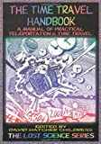 img - for The Time Travel Handbook: A Manual of Practical Teleportation & Time Travel book / textbook / text book