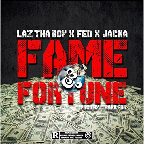 Fame and Fortune (feat. Fed X & The Jacka) [Explicit]