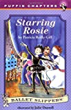 Starring Rosie (Ballet Slippers) (0140389679) by Giff, Patricia Reilly