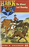 img - for The Almost Last Roundup (Hank the Cowdog (Paperback)) book / textbook / text book