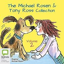 The Michael Rosen & Tony Ross Collection, Volume 2 Audiobook by Michael Rosen, Tony Ross Narrated by Michael Rosen