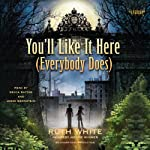 You'll Like It Here (Everybody Does) | Ruth White