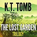 The Lost Garden Trilogy Audiobook by K. T. Tomb Narrated by Kathleen Mary Carthy