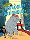 Le Perroquet des Batignolles - Tome 2 - La Ronde des canards