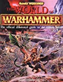The World of Warhammer: The Official Encyclopedia of the Best-Selling Fighting Fantasy Game