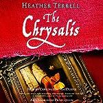 The Chrysalis: A Novel | Heather Terrell