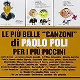 Le Piu' Belle Canzoni Di Paolo Poli Per I Piu' Piccini