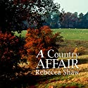 A Country Affair Audiobook by Rebecca Shaw Narrated by Anne Cater