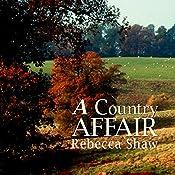 A Country Affair: Barleybridge, Book 1 | Rebecca Shaw