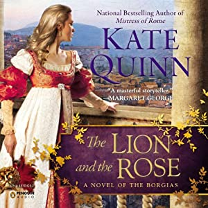 The Lion and the Rose: A Novel of the Borgias | [Kate Quinn]