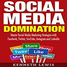 Social Media Domination (       UNABRIDGED) by Kenneth Lewis Narrated by Jeff Machado