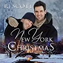 New York Christmas Audiobook by RJ Scott Narrated by Sean Crisden