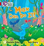 img - for Collins Big Cat Phonics - Max Can Do It!: Red B/ Band 2B by Raby, Charlotte published by Collins Educational (2011) book / textbook / text book