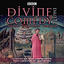 The Divine Comedy: Inferno; Purgatorio; Paradiso (       UNABRIDGED) by Dante Alighieri, Stephen Wyatt Narrated by Blake Ritson, John Hurt, David Warner, Hattie Morahan, Full Cast
