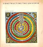 Constructing the Universe (Scientific American Books) (0716750031) by David Layzer