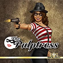 The Pulptress Audiobook by Tommy Hancock, Ron Fortier, Terry Alexander, Erwin K. Roberts, Andrea Judy Narrated by Julie Hoverson