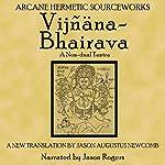 Vijnanabhairava: A Non-Dual Tantra | Jason Augustus Newcomb