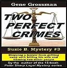 Two Perfect Crimes: Suzi B. Mystery, Book 3 Hörbuch von Gene Grossman Gesprochen von: B.J. Harrison