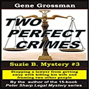 Two Perfect Crimes: Suzi B. Mystery, Book 3 | Gene Grossman