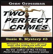 Two Perfect Crimes: Suzi B. Mystery, Book 3 | Gene Grossman