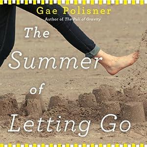 The Summer of Letting Go | [Gae Polisner]