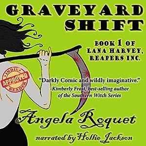 Graveyard Shift (Lana Harvey, Reapers Inc. Book 1) Audiobook