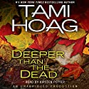 Deeper Than the Dead Audiobook by Tami Hoag Narrated by Kirsten Potter
