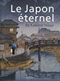 echange, troc Christine Shimizu - Le Japon éternel de Kawase Hasui