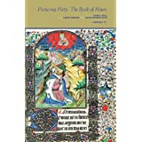 PICTURING PIETY: The Book of Hours (Les Enluminures, Paris and Chicago) ~ Roger Wieck
