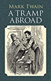 A Tramp Abroad (Economy Editions) (0486424456) by Twain, Mark