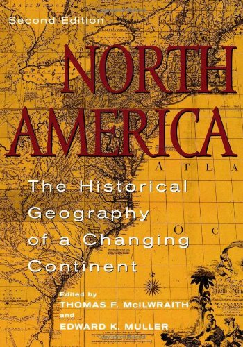 North America: The Historical Geography of a Changing...
