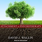 Attachment in Psychotherapy | David J. Wallin