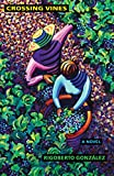 Crossing Vines: A Novel (Chicana and Chicano Visions of the Americas series)