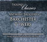 Anthony Trollope Anthony Trollope's Barchester Towers (Talking Classics)