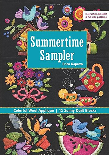 Summertime Sampler: Colorful Wool Appliqué  Sunny Quilt Blocks