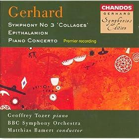 Gerhard: Symphony No. 3 / Epithalamion / Piano Concerto