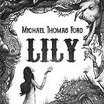 Lily | Michael Thomas Ford